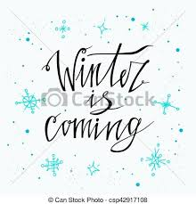 Calligraphy Backgrounds Winter Is Coming Poster Vector Hand Drawn Holidays Backgrounds With Snowflakes Hand Lettering Calligraphic Falling Snow Perfect Design For Card