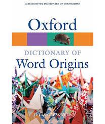 Word Origins Website Oxford Dictionary Of Word Origins