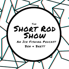 The Short Rod Show: An Ice Fishing Podcast