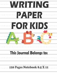 Storytime standouts' free printable writing paper for homeschool, preschool, kindergarten and primary grades. Writing Paper For Kids Blank Writing Sheets Journal Notebook With Dotted Line 120 Pages 8 5 X 11 Ideal For Preschool And Kindergarten Perfect Perfect Pre K And Kinder Handwriting Paper By Coumoliv School