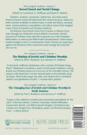 sacred sound and social change liturgical music in jewish and sacred sound and social change liturgical music in jewish and christian experience nd two liturgical traditions lawrence a hoffman janet r walton