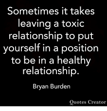 Toxic Relationship Quotes Awesome Sometimes It Takes Leaving A Toxic Relationship To Put Yourself In A