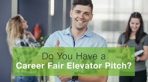 what to do at career fair do you have a career fair elevator pitch