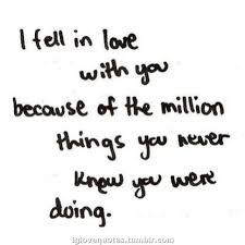 I Love You Because Quotes Best Love Quotes I Fell In Love With You Because Of The Million Things