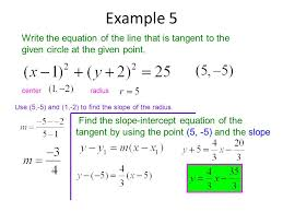 example 5 write the equation of the line that is tangent to the given circle at