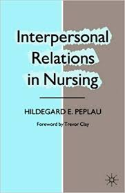 Interpersonal Relations in Nursing by Hildegard E. Peplau (1988) Paperback:  Amazon.com: Books