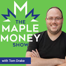 MapleMoney Show | Personal Finance, Investing, and Frugal Living Podcast for Canadians (Maple Money)