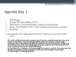 the monkey s paw rdquo irony tone symbolism foreshadowing ppt agenda day 1 bell ringer finish the possibility of evil
