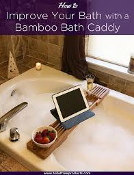 ideas on how a bath caddy can improve your bath experience
