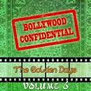 Bollywood Confidential: The Golden Days, Vol. 6 [Original Soundtrack]