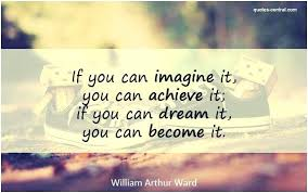 If You Can Dream It You Can Achieve It Quote Best of If You Can Dream It You Can Achieve It Dream Imagine You Can Become