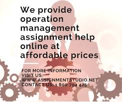operation management assignment assignment studio thesis help melbourne provides whole idea about the manufacturing process in old times manufacturing was performed through art organizations and local