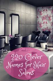 Beauty Parlour Design Clever And Fun Names For Your Hair Salon Barbershop Or