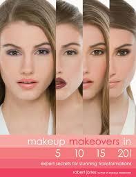 makeup makeovers in 5 10 15 and 20 minutes robert jones beauty