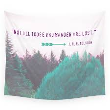 Quote Tapestry 10 Awesome Dreamland Forest J R R Tolkien Quote Not All Those Who Wander