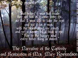 the narrative of the captivity and the restoration of mrs mary the narrative of the captivity and the restoration of mrs mary rowlandson starvation