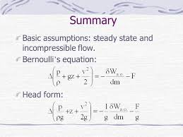 7 summary basic assumptions steady state and incompressible flow bernoulli s equation head form