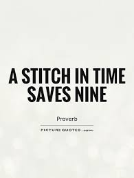 a stitch in time saves nine picture quotes a stitch in time saves nine picture quote 1
