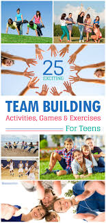 17 best ideas about teen activities teen games 25 exciting team building activities games exercises for teens learn to work together