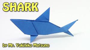 cool origami shark by mr yukihiko matsuno origami easy tutorial  cool origami shark by mr yukihiko matsuno origami easy tutorial