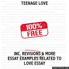 teenage love essay teenage love hide essay types