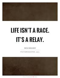 Relay For Life Quotes Amazing Best Of Relay For Life Quotes Or Life A Race Its A Relay Picture