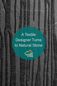 Textile Designing Course Details A Textile Designer Turns To Natural Stone Use Natural Stone
