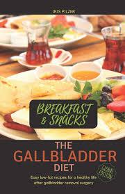 The Gallbladder Diet Breakfast Snacks Easy Low Fat