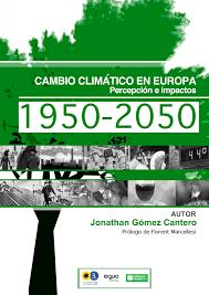 Resultado de imagen de 1950-2050 Impactos del Cambio Climático en España y Europa: percepción e impactos