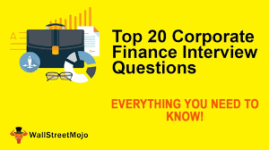 Top 20 Interview Questions Top 20 Corporate Finance Interview Questions You Must Know