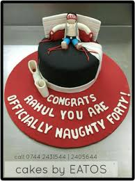 Rahuls 40th Birthday Made So Very Awesome With This Naughty40 Cake