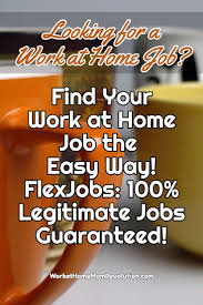 best ideas about home jobs work from home jobs flexjobs a work at home job the easy way