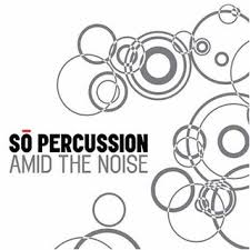 So Percussion: Amid the Noise Album Review | Pitchfork