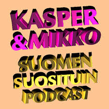 Kasper & Mikko - Suomen suosituin podcast