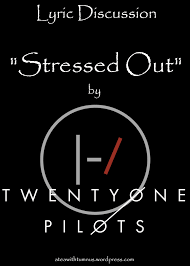 Lyric Discussion Of Stressed Out By Twenty øne Piløts Tea With