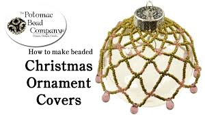 Beaded Christmas Ornaments Patterns Best How To Make A Beaded Christmas Ornament Cover YouTube