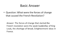 good essay answers look like no answer question what were the  basic answer question what were the forces of change that caused the french revolution