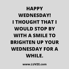 Wednesday Quotes Inspiration 48 Funny And Happy Monday Tuesday Wednesday Thursday Quotes