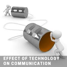 essay on positive and negative effect of technology on  essay on effect of technology on communication