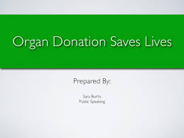 organ donation presentation save lives organ donation saves lives prepared by sara burtis