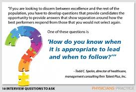 Good Questions To Ask The Interviewer Ten Interview Questions To Ask For The Best Medical Staff