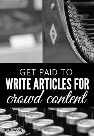 writing from home for crowd content how to get paid to write articles from home for crowd content