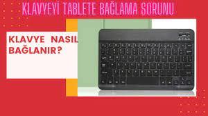 KLAVYEYİ TABLETE BAĞLAMA NASIL YAPILIR ? (Klavyeyi tablete bağlama sorunu)  - YouTube