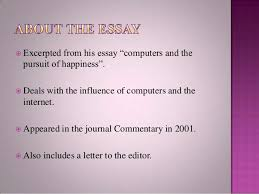 "computers and the pursuit of happiness for st semester for ku s  5  excerpted from his essay ""computers and the pursuit of happiness"""