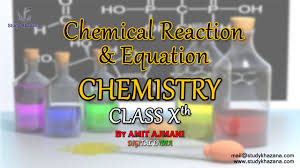 chemical reaction equation chemistry 10th class by amit ajmani