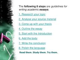 steps to writing a great paper <br > 4 the following 8 steps are guidelines for writing academic essays