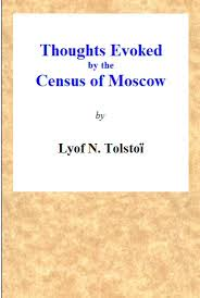 Thoughts Evoked By The Census Of Moscow By Lyof N Tolstoi