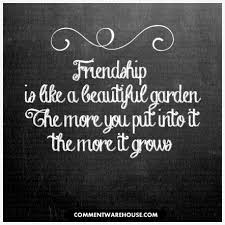 Beautiful Quotes For A Friend Best of Friendship Is Like A Beautiful Garden Comments Images Pics