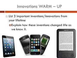 Innovations Warm Up List 3 Important Inventions Innovations From