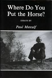 where do you put the horse essays paul metcalf first edition where